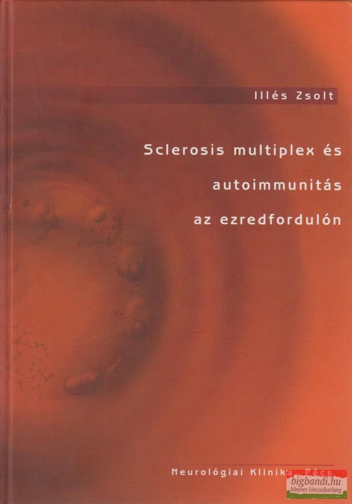 Sclerosis multiplex és autoimmunitás az ezredfordulón