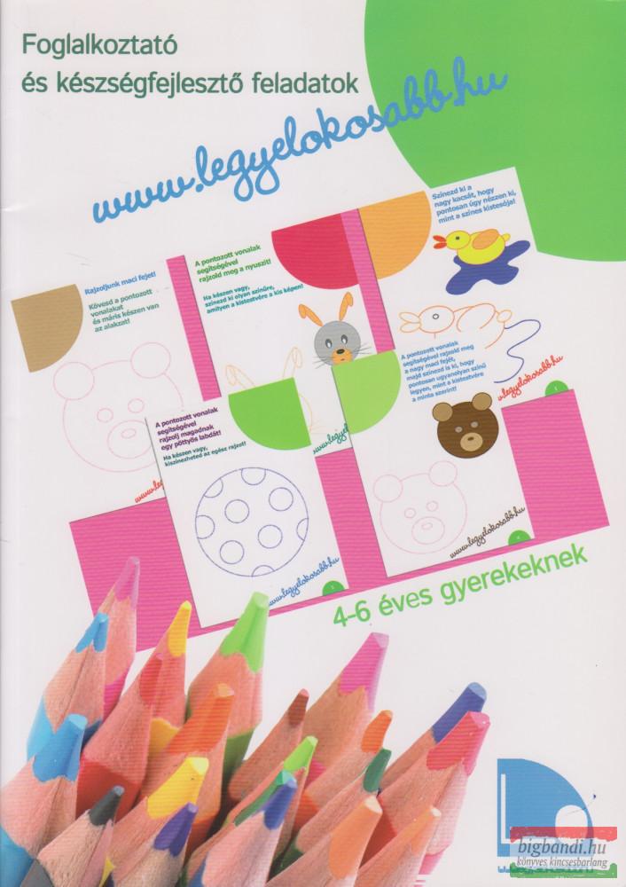 www.legyelokosabb.hu 2. Foglalkoztató 4-6éves gyerekeknek