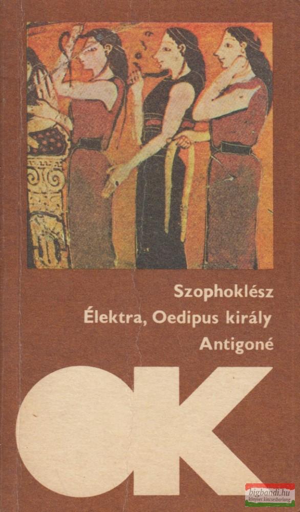 Élektra; Oedipus király; Antigoné