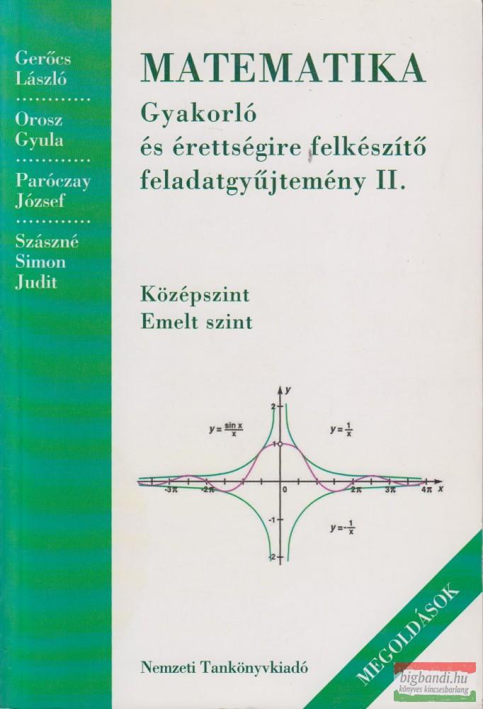 Matematika - Gyakorló és érettségire felkészítő feladatgyűjtemény II. - Megoldások