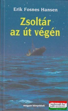 Erik Fosnes Hansen - Zsoltár az út végén