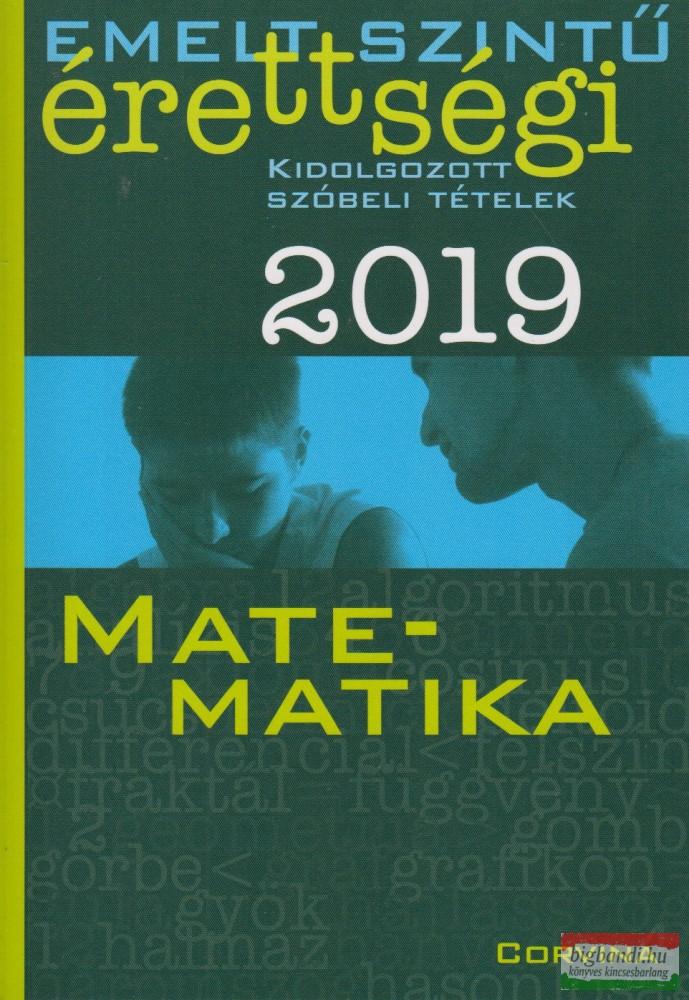 Matematika - Emelt szintű érettségi - Kidolgozott szóbeli tételek 2019
