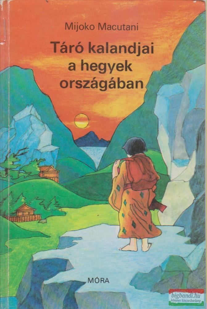 Táró kalandjai a hegyek országában