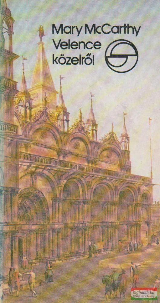 Mary McCarthy - Velence közelről