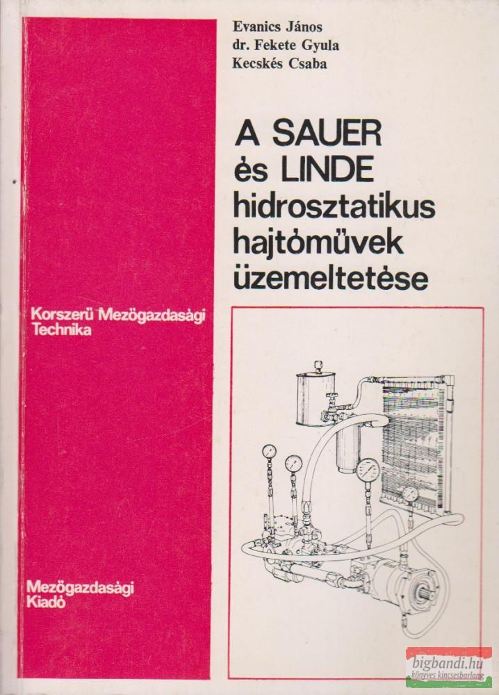 A SAUER és LINDE hidrosztatikus hajtóművek üzemeltetése