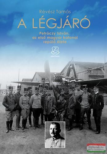 Petróczy István, az első magyar katonai repülő élete