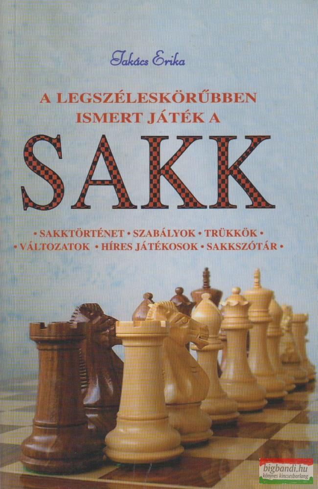 A legszéleskörűbben ismert játék a sakk