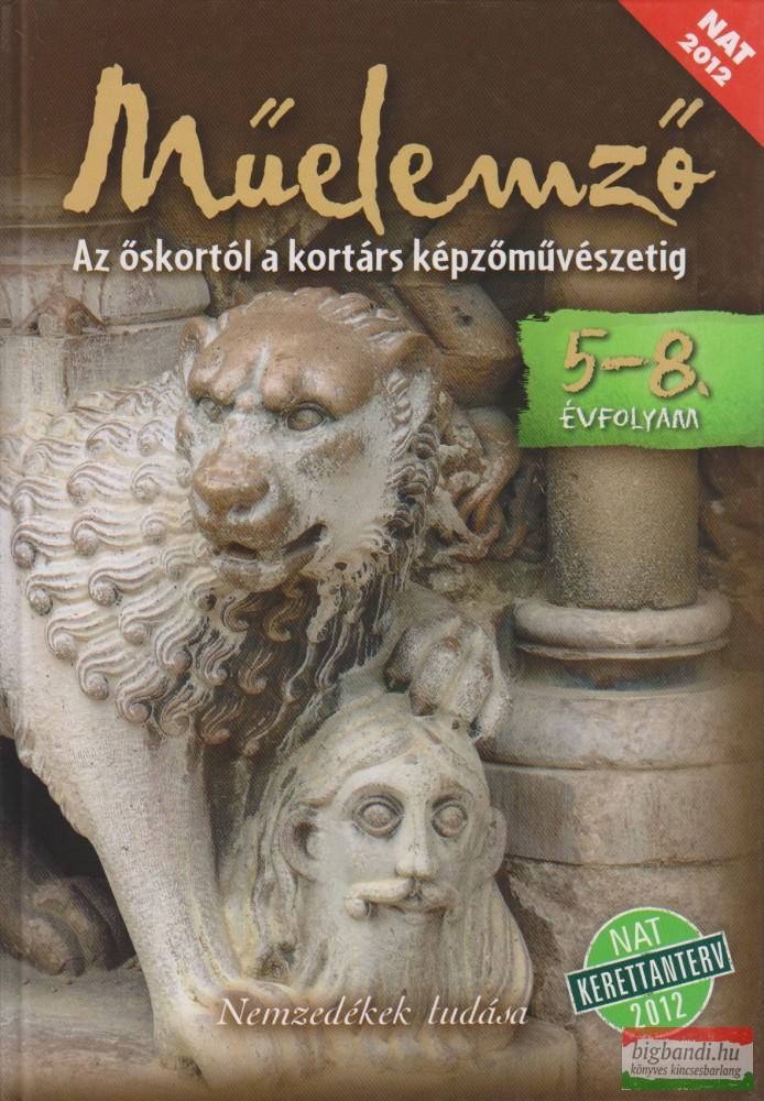 Műelemző - Az őskortól a kortárs képzőművészetig 5-8. évfolyam