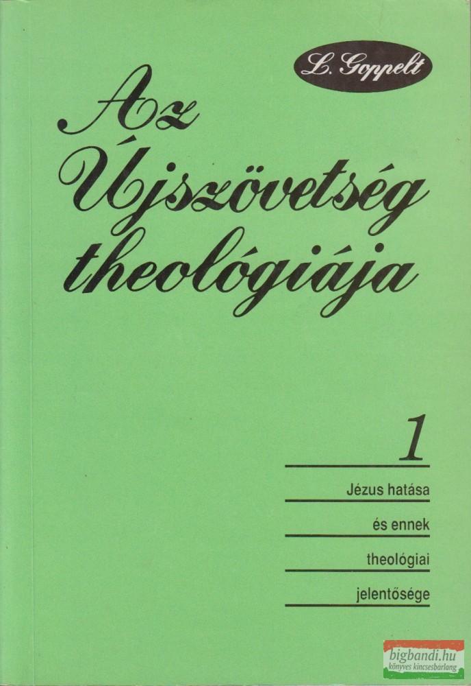 Az Újszövetség theológiája I-II.
