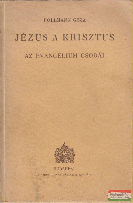 Jézus a Krisztus - Az evangélium csodái