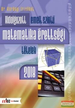 Kidolgozott emelt szintű matematikai érettségi tételek 2018