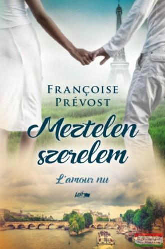 Francois Prévost - Meztelen szerelem