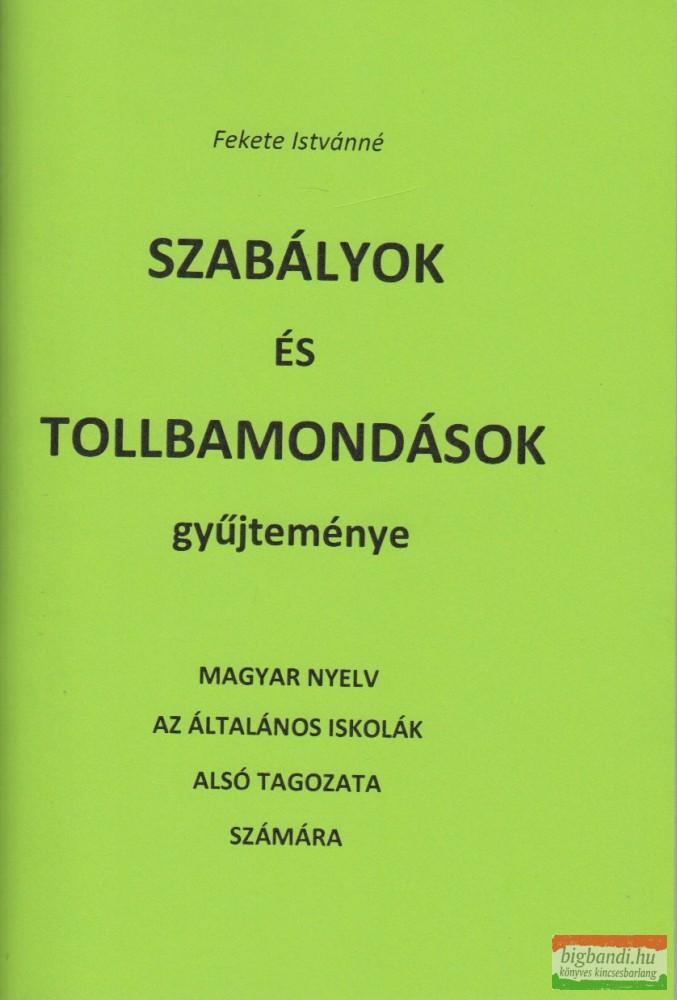 Szabályok és tollbamondások gyűjteménye - Magyar nyelv az általános iskolák alsó tagozata számára