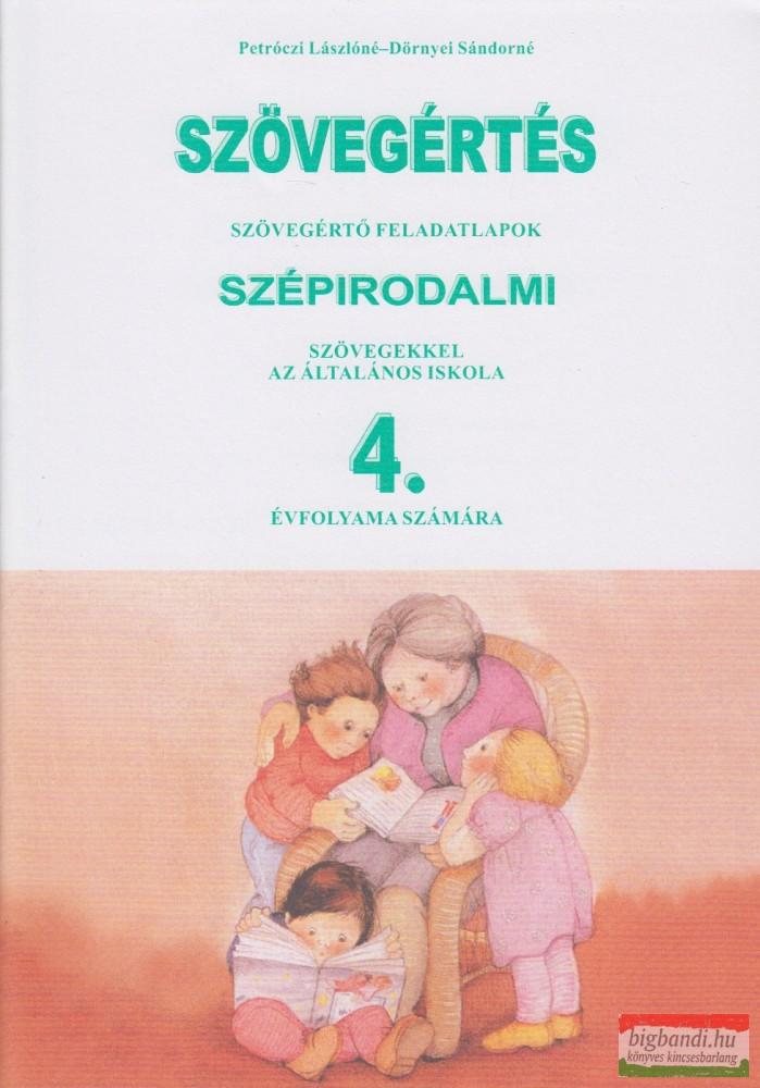 Szövegértés - szövegértő feladatlapok szépirodalmi szövegekkel az általános iskola 4. évfolyama számára