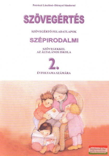 Szövegértés - szövegértő feladatlapok szépirodalmi szövegekkel az általános iskola 2. évfolyama számára