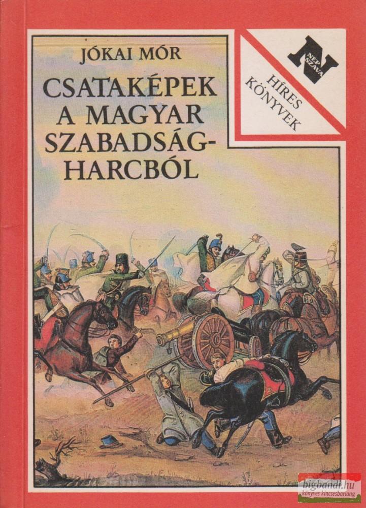 Csataképek a magyar szabadságharcból