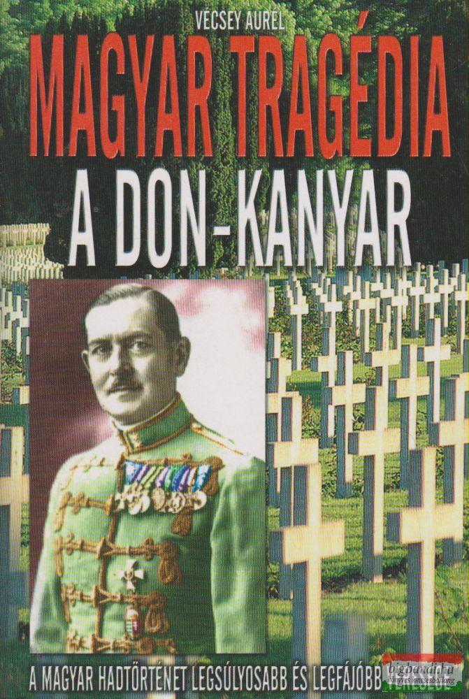 Magyar tragédia: A Don-kanyar