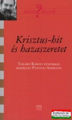 Krisztus-hit és hazaszeretet - Takaró Károly püspökkel beszélget Patonai Adrienne