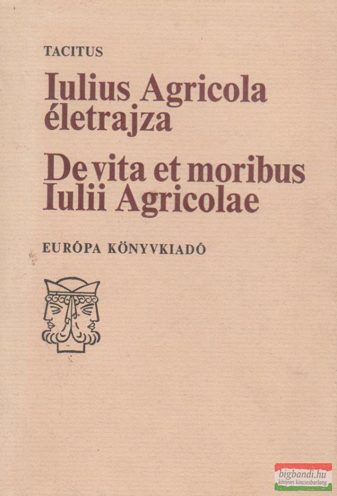 Iulius Agricola életrajza / De vita et moribus Iulii Agricolae