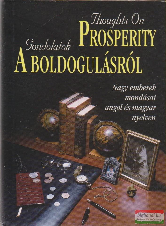 Thoughts On Prosperity / Gondolatok a boldogulásról