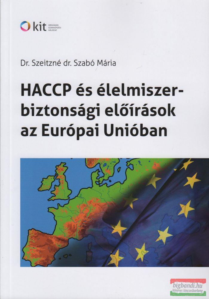 HACCP és élelmiszer-biztonsági előírások az Európai Unióban