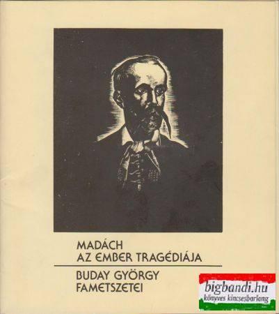 Madách-Az ember tragédiája - Buday György fametszetei