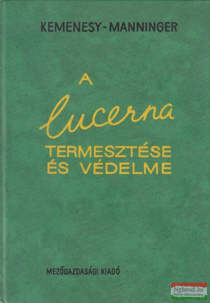 A lucerna termesztése és védelme