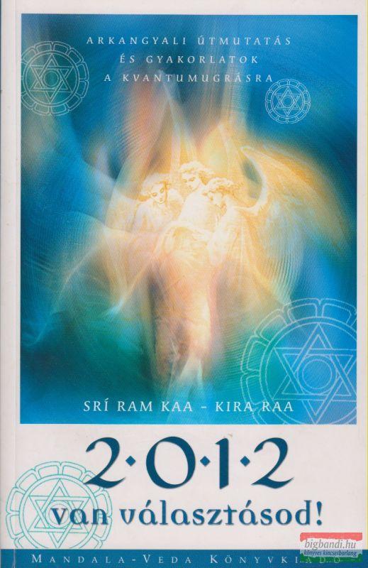 2012 van választásod!