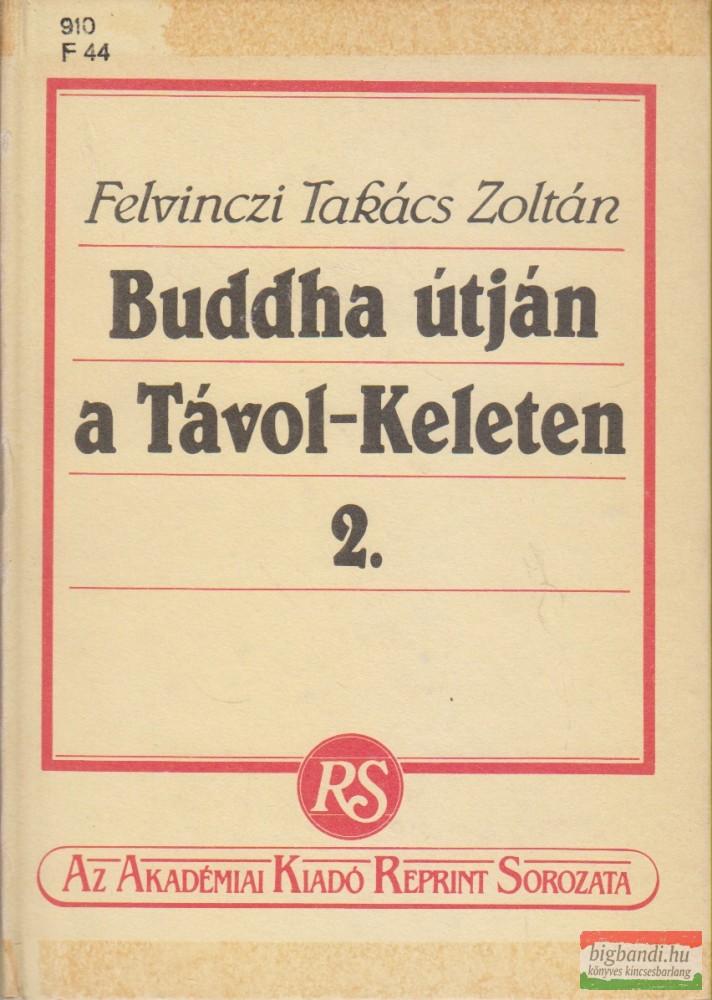 Buddha útján a Távol-Keleten 2.