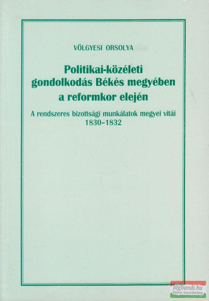 Politikai-közéleti gondolkodás Békés megyében a reformkor elején