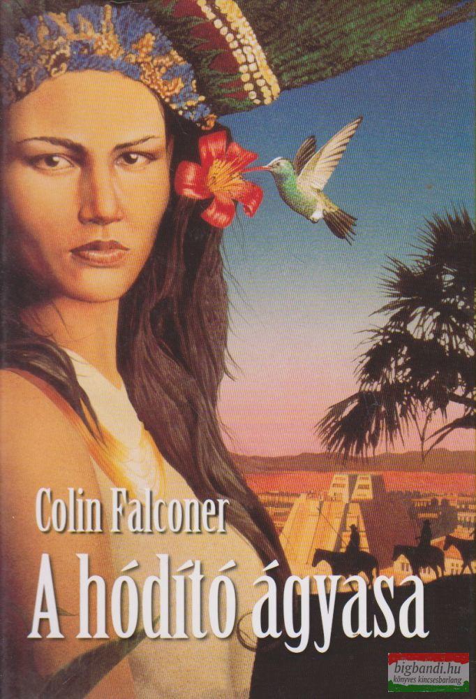 Colin Falconer - A hódító ágyasa