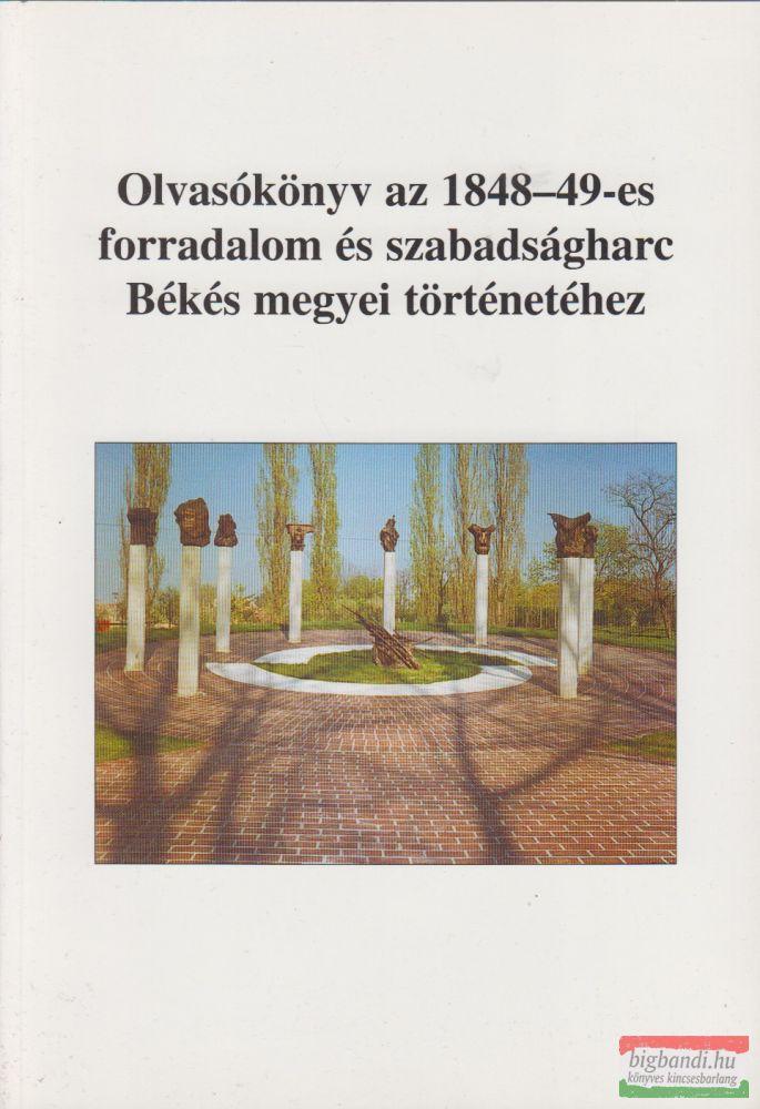 Olvasókönyv az 1848-49-es forradalom és szabadságharc Békés megyei történetéhez