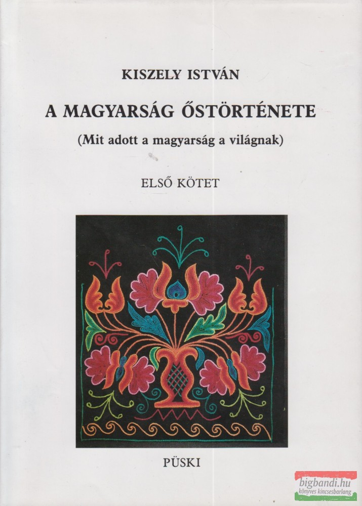 A magyarság őstörténete I-II.