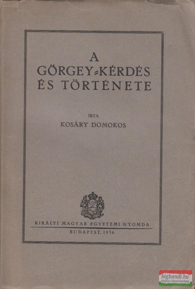 A Görgey-kérdés és története