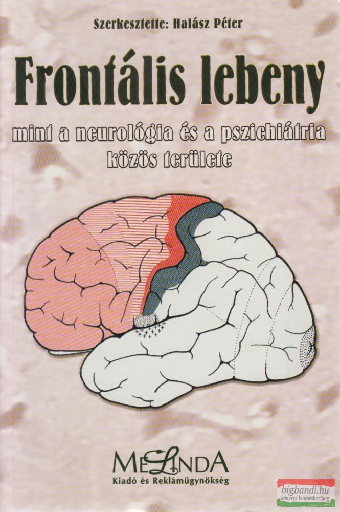 Frontális lebeny mint a neurológia és a pszichiátria közös területe