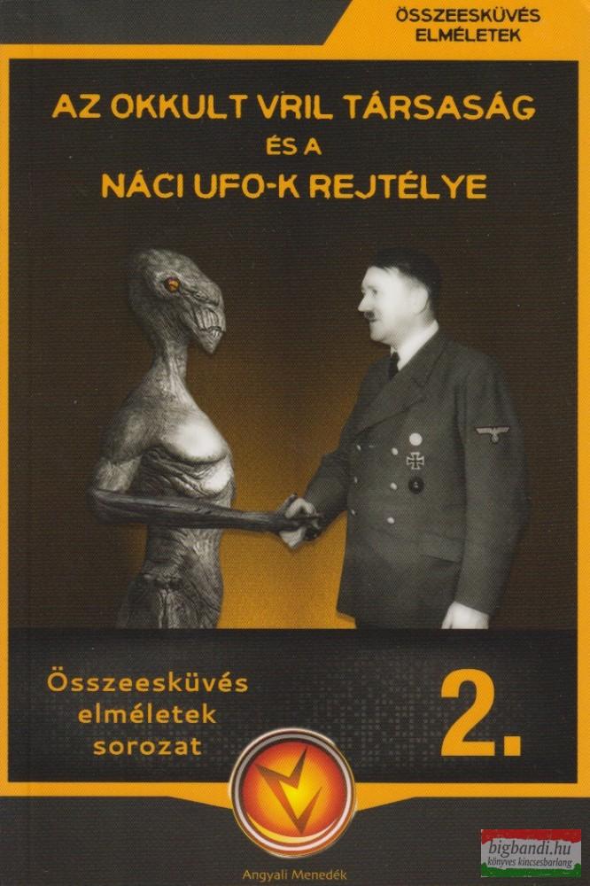 Az okkult VRIL társaság és a náci UFO-k rejtélye