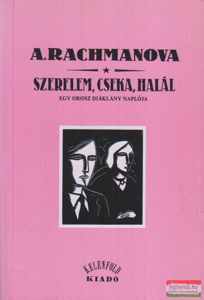 Alexandra Rachmanova - Szerelem, cseka, halál