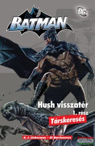 Batman - Hush visszatér 1.