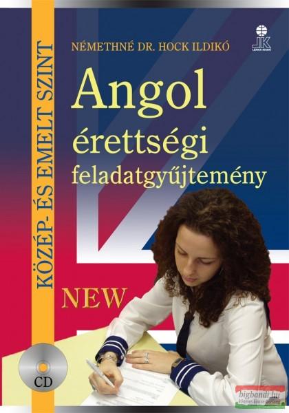 Némethné Dr. Hock Ildikó - Angol érettségi feladatgyűjtemény - Közép- és emelt szint