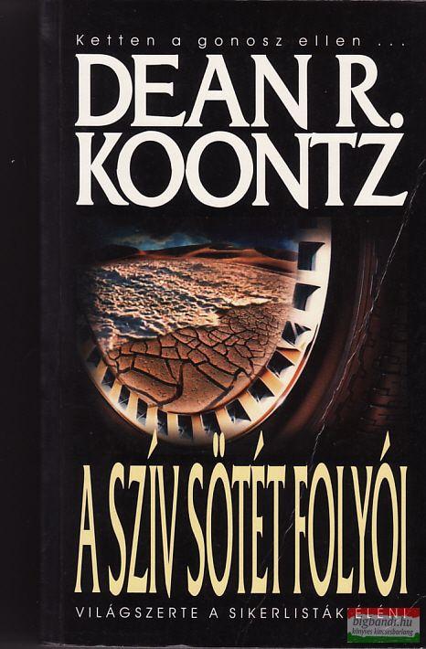 Dean R. Koontz - A szív sötét folyói