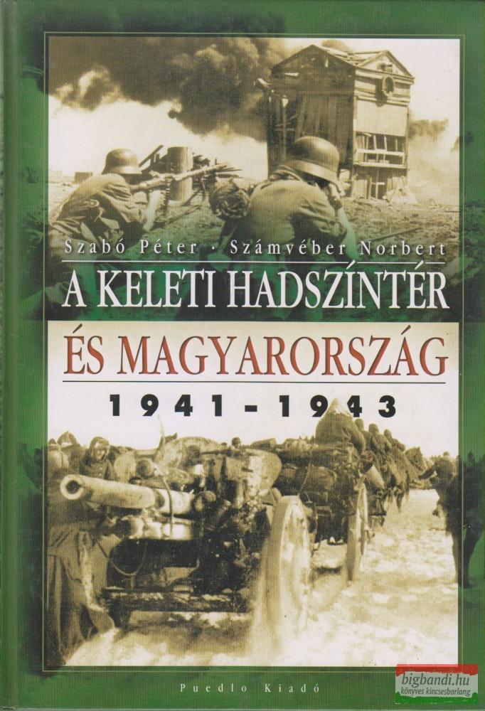 A keleti hadszíntér és Magyarország 1941-1943
