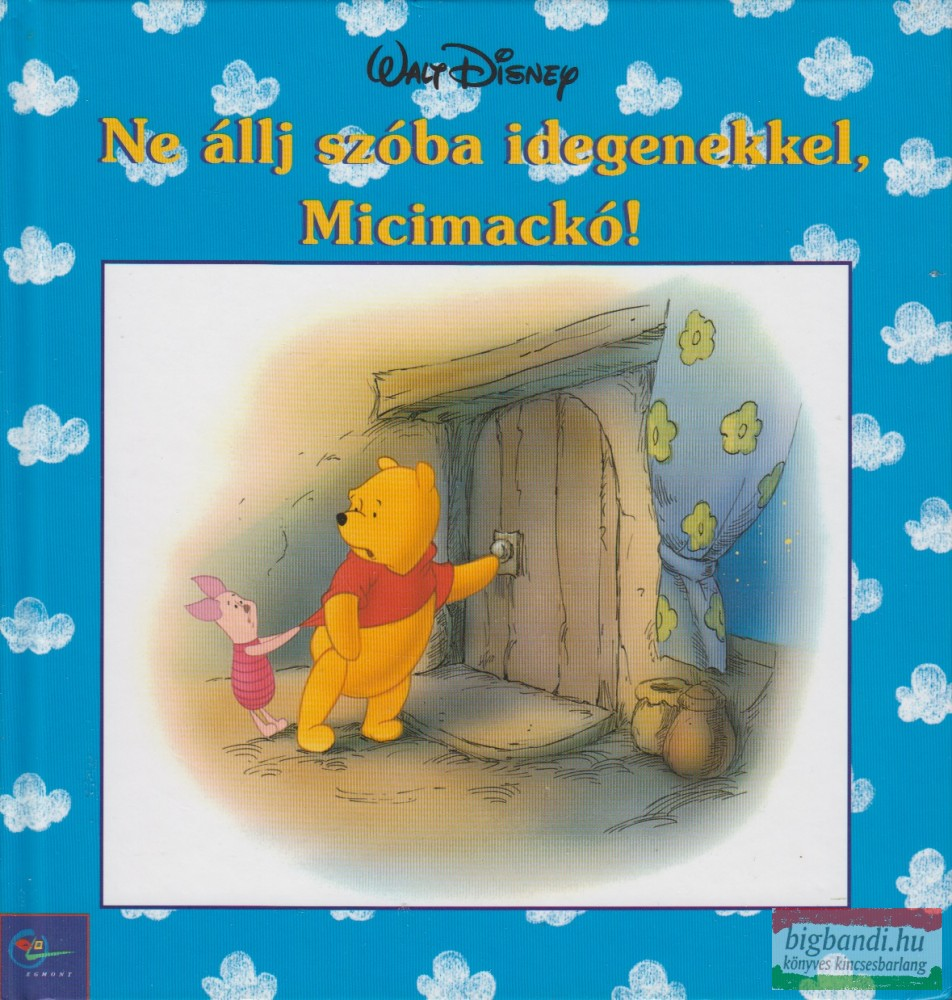 Ne állj szóba idegenekkel, Micimackó!