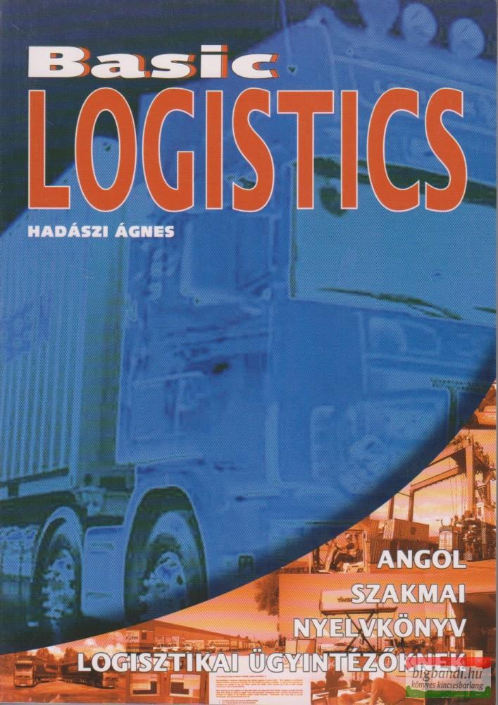 Basic Logistics - Angol szakmai nyelvkönyv logisztikai ügyintézőknek